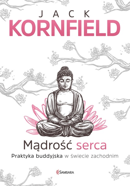 Mądrość serca. Praktyka buddyjska w świecie zachodnim