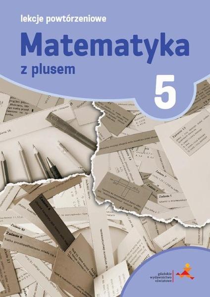 Matematyka 5. Lekcje powtórzeniowe