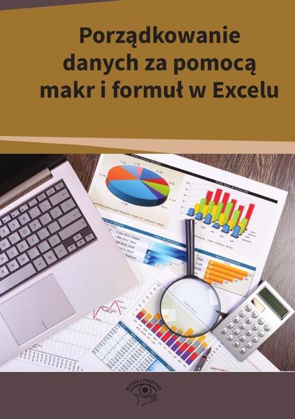Porządkowanie danych za pomocą makr i formuł w Excelu