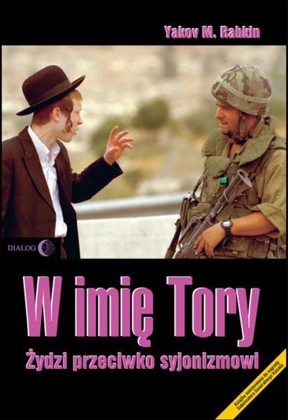 W imię Tory. Żydzi przeciwko syjonizmowi