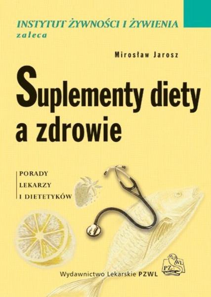 Suplementy diety a zdrowie. Porady lekarzy i dietetyków
