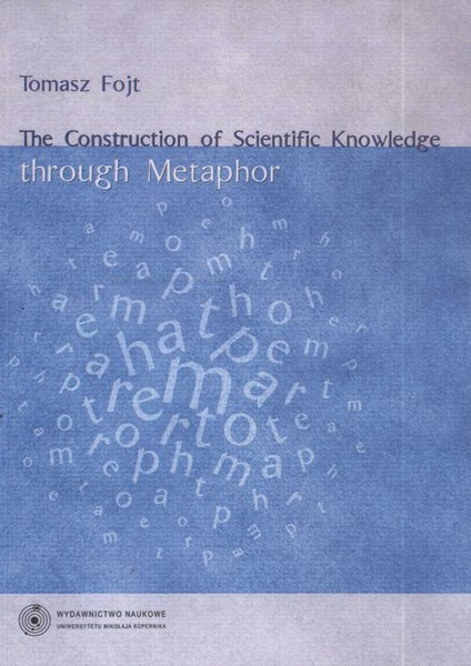 The Construction of Scientific Knowledge through Metaphor