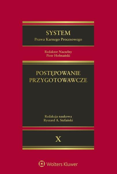 System Prawa Karnego Procesowego. Tom X. Postępowanie przygotowawcze