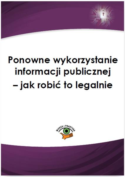 Ponowne wykorzystanie informacji publicznej – jak robić to legalnie