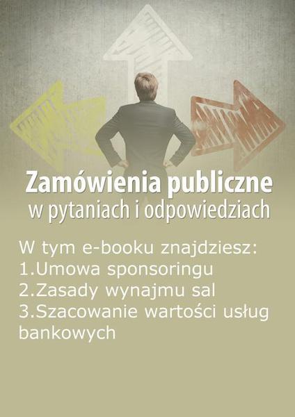 Zamówienia publiczne w pytaniach i odpowiedziach, wydanie lipiec 2015 r.