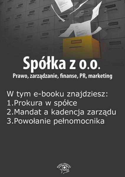 Spółka z o.o. Prawo, zarządzanie, finanse, PR, marketing, wydanie marzec 2015 r. część I