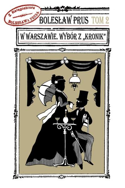"""W Warszawie. Wybór z """"Kronik"""" T. 2"""