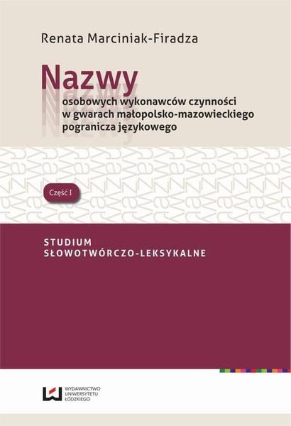 Nazwy osobowych wykonawców czynności w gwarach małopolsko-mazowieckiego pogranicza językowego
