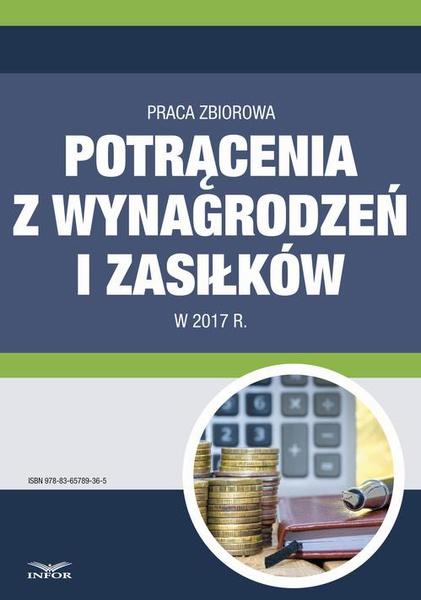 Potrącenia z wynagrodzeń i zasiłków w 2017 r.