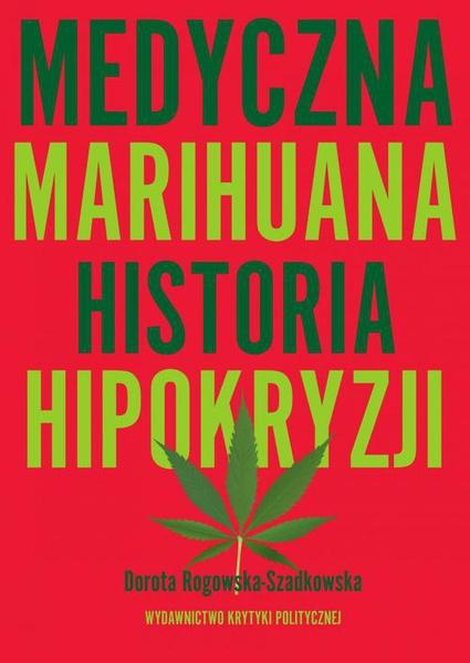Medyczna Marihuana. Historia hipokryzji
