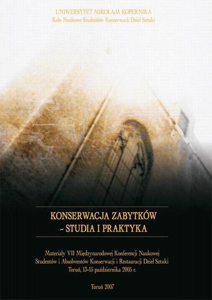 Konserwacja zabytków - studia i praktyka. Tom VII./ Art conservation-restoration - Studies and practice. Vol. VII