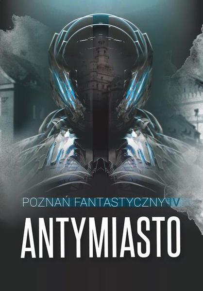 Poznań Fantastyczny Antymiasto