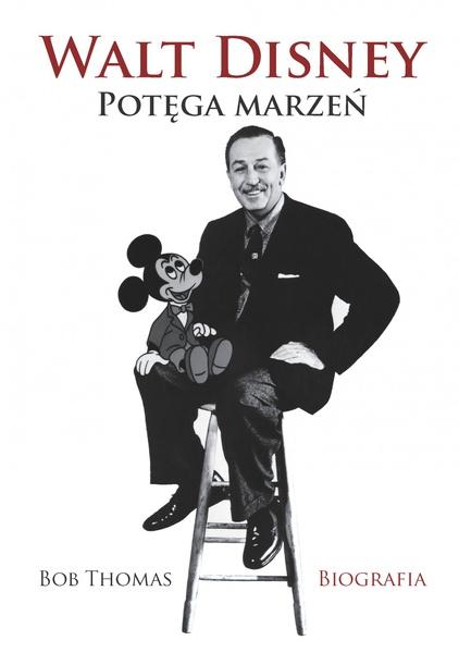 Walt Disney. Potęga marzeń