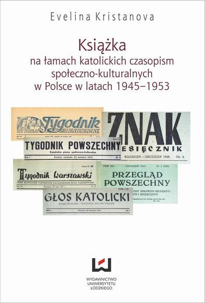 Książka na łamach katolickich czasopism społeczno-kulturalnych w Polsce w latach 1945-1953