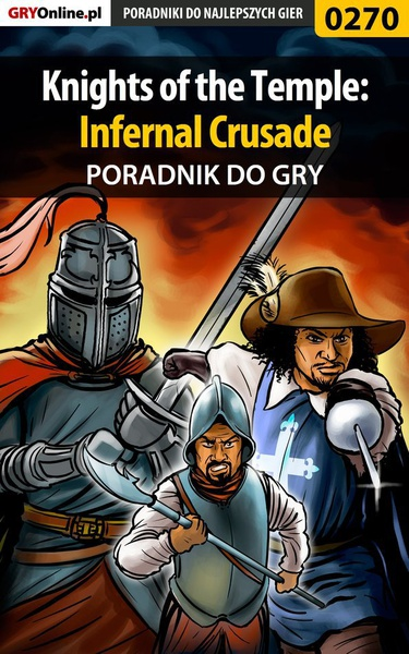 Knights of the Temple: Infernal Crusade - poradnik do gry