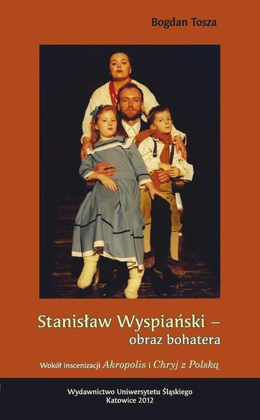 Stanisław Wyspiański - obraz bohatera