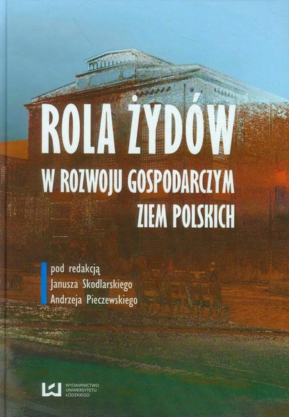 Rola Żydów w rozwoju gospodarczym ziem polskich