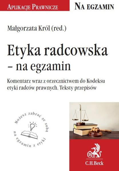 Etyka radcowska - na egzamin. Tekst ustawy, komentarz, orzecznictwo