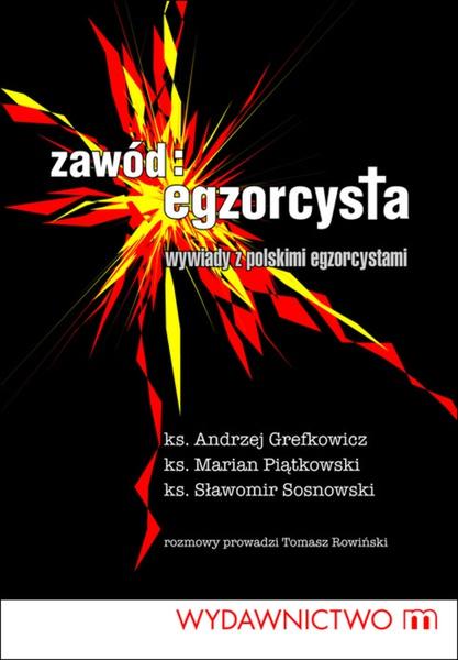 Zawód egzorcysta. Wywiady z polskim egzorcystami