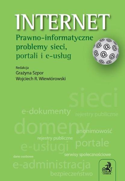 Internet. Prawno-informatyczne problemy sieci, portali i e-usług