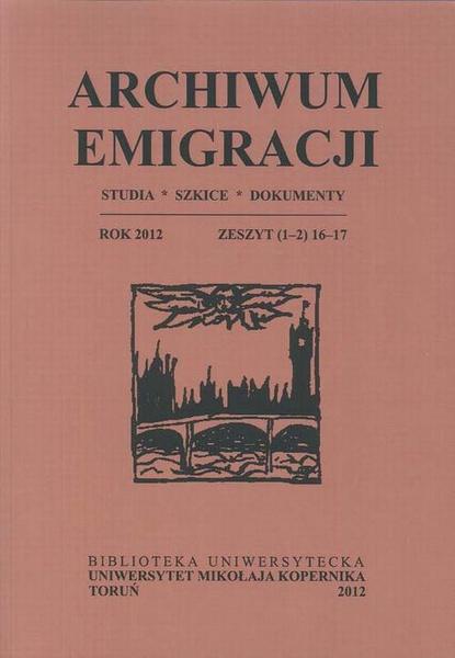 Archiwum Emigracji: studia, szkice, dokumenty, z. 1-2 (16-17)/2012