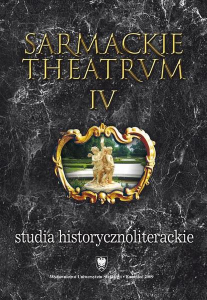 Sarmackie theatrum. T. 4: Studia o literaturze i książce dawnej