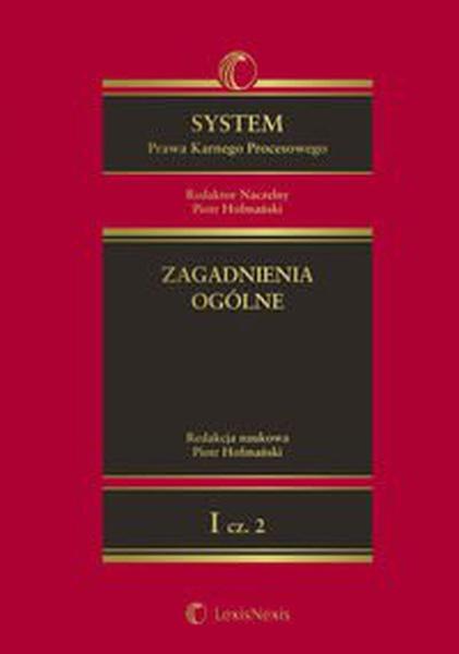 System Prawa Karnego Procesowego. Tom I. Zagadnienia ogólne. Część 2. Wydanie 1