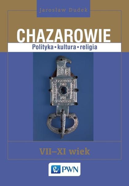 Chazarowie. Polityka kultura religia VII-XI wiek