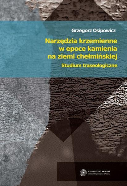 Narzędzia krzemienne w epoce kamienia na ziemi chełmińskiej