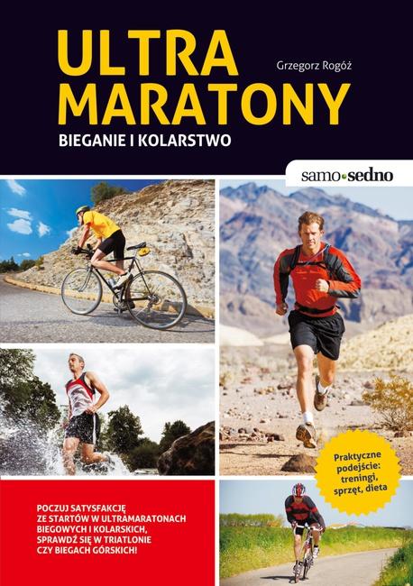Samo Sedno - Ultramaratony biegowe i kolarskie - Grzegorz Rogóż