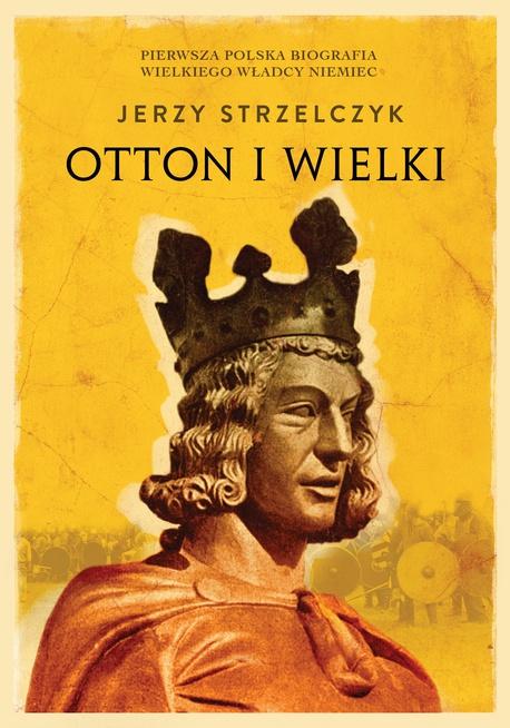 Otton I Wielki - Jerzy Strzelczyk
