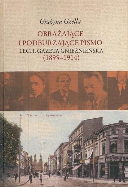 """Obrażające i podburzające pismo """"Lech. Gazeta Gnieźnieńska"""" (1895-1914)"""