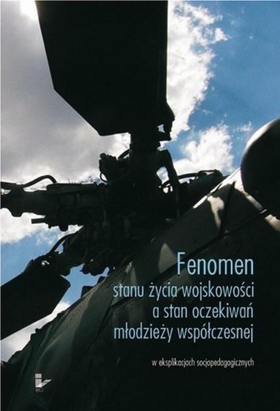 Fenomen stanu życia wojskowości a stan oczekiwań młodzieży współczesnej