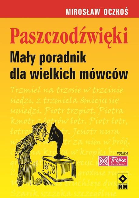 Paszczodźwięki. Mały poradnik dla wielkich mówców - Mirosław Oczkoś