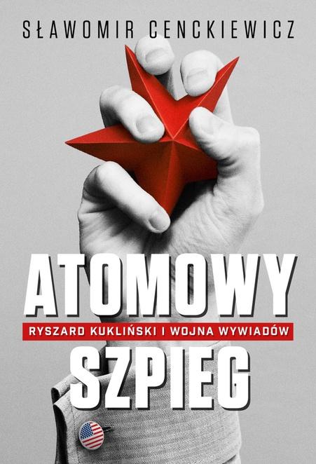 Atomowy szpieg. - Sławomir Cenckiewicz