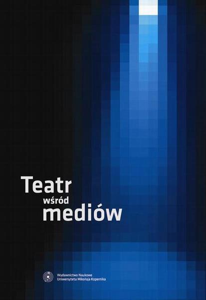 Teatr wśród mediów