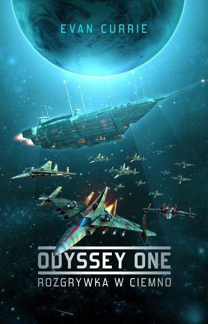 Odyssey One 1: Rozgrywka w ciemno - Evan Currie