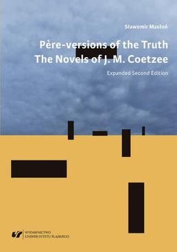 "ebook ""Père""-versions of the Truth: The Novels of J. M. Coetzee. Wyd. 2 rozszerzone"
