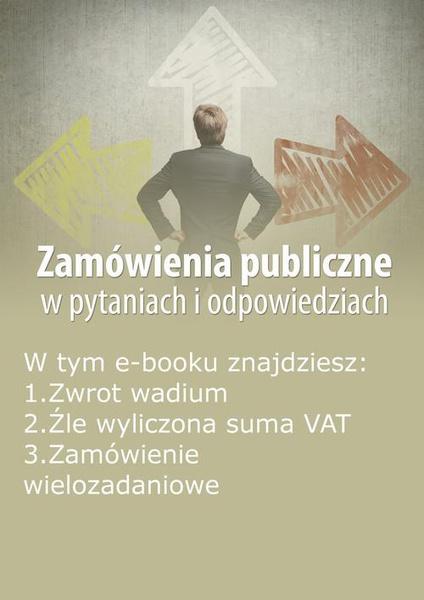 Zamówienia publiczne w pytaniach i odpowiedziach, wydanie luty 2015 r.