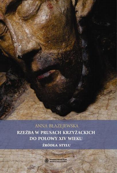 Rzeźba w Prusach Krzyżackich do połowy XIV wieku. Źródła stylu