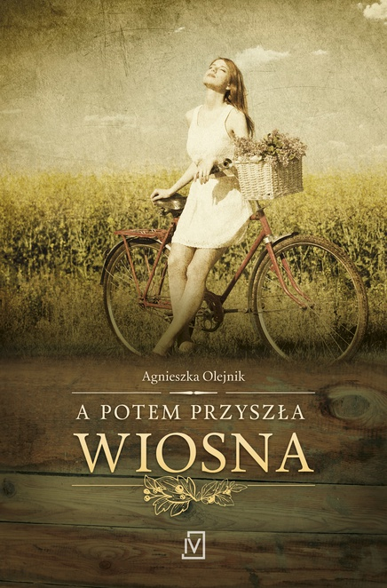 A potem przyszła wiosna - Agnieszka Olejnik