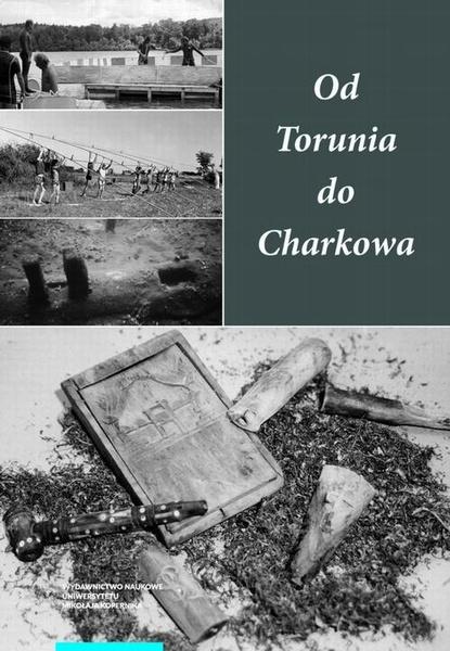Od Torunia do Charkowa