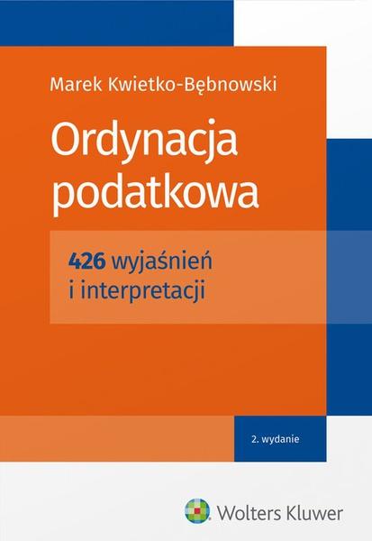 Ordynacja podatkowa. 426 wyjaśnień i interpretacji
