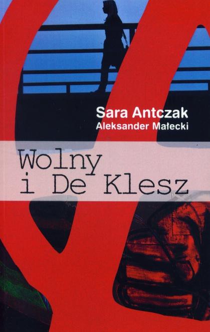 Wolny i De Klesz - Sara Antczak,Aleksander Małecki