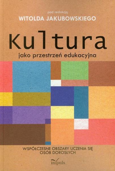 Kultura jako przestrzeń edukacyjna