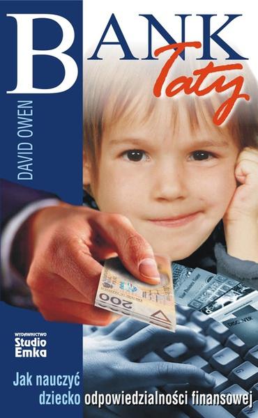 Bank Taty. Jak nauczyć dziecko odpowiedzialności finansowej