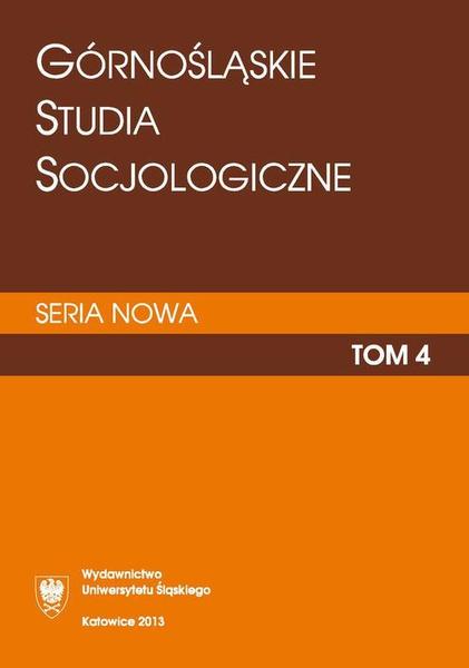 """""""Górnośląskie Studia Socjologiczne. Seria Nowa"""". T. 4"""