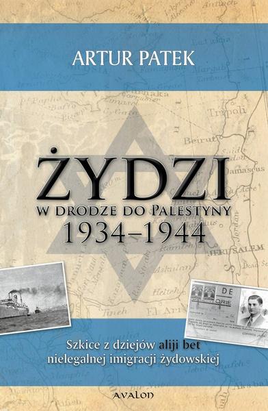Żydzi w drodze do Palestyny 1934-1944