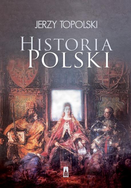 Historia Polski - Jerzy Topolski