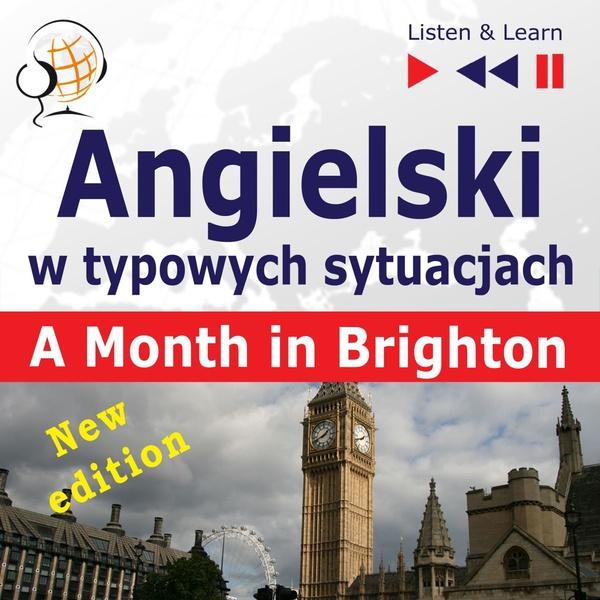Angielski w typowych sytuacjach: A Month in Brighton - New Edition (16 tematów na poziomie B1)